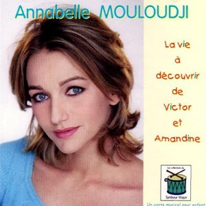 Annabelle La vie à découvrir de Victor et Amandine