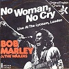 BOB MARLEY & THE WAILERS - No woman, no cry
