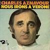 Charles Aznavour - Nous irons à Vérone