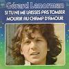 Gérard Lenorman - Si tu ne me laisses pas tomber