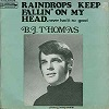 B. J. Thomas - Raindrops keep falling on my head