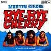 Martin Circus - Bye bye Cherry