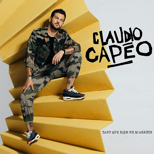 Claudio Capéo Tant que rien ne m'arrête