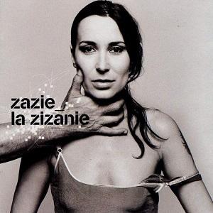 Zazie Discographie La Zizanie