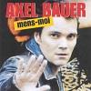 Axel Bauer Mens-moi