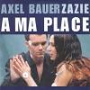Axel Bauer Zazie A ma place