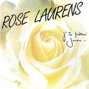 Rose Laurens J'te prêterai jamais